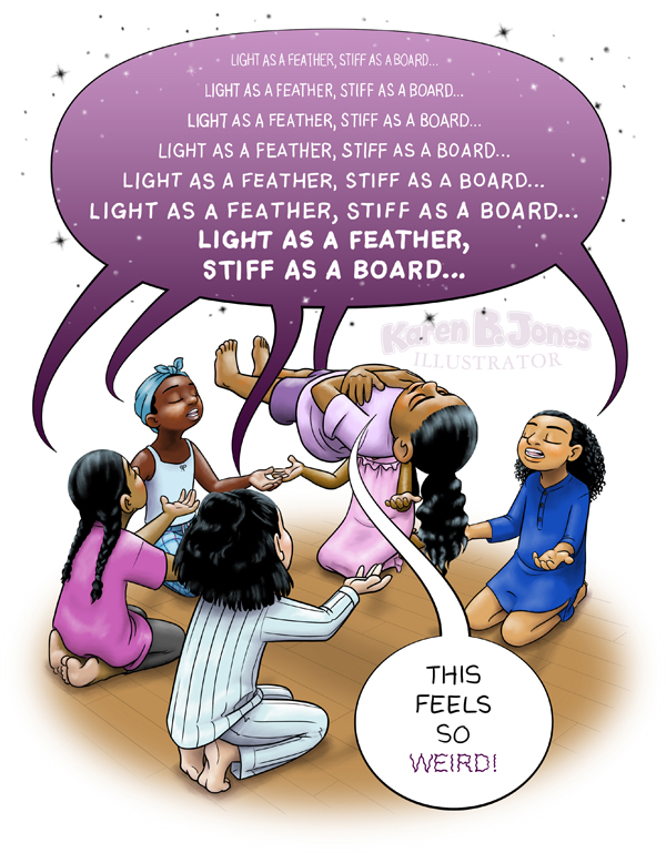 """Girls at a sleepover playing Light as a feather, stiff as a board.  One girl levitates in midair while 5 friends chant the magic words.  The floating girl observes that """"This feels weird!"""""""